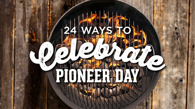 24 Ways to Celebrate Pioneer Day